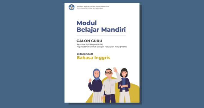 Modul Belajar Mandiri Mapel Bahasa Inggris Seleksi Calon Guru PPPK Tahun 2021