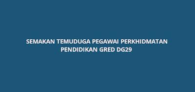 Semakan Temuduga Pegawai Perkhidmatan Pendidikan DG29