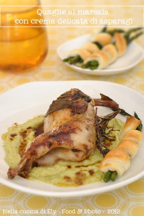 Ricetta Quaglie Pentola A Pressione.Nella Cucina Di Ely Quaglie Al Marsala Con Crema Delicata Di Asparagi