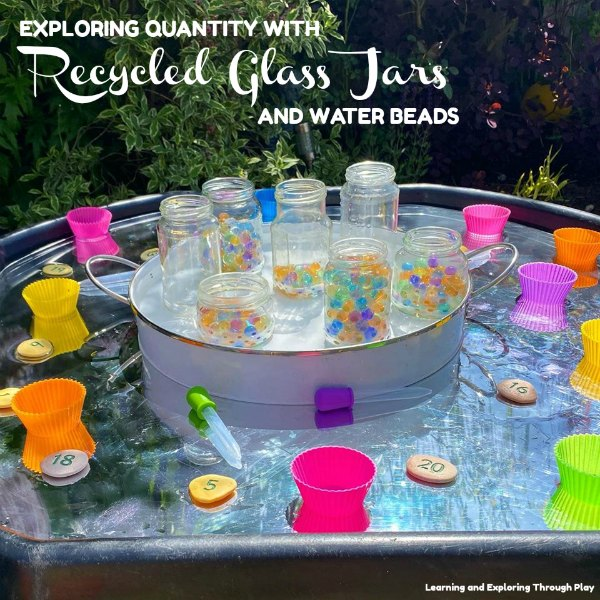 Recycled Jars and Water Beads - Exploring Quantity Early Years