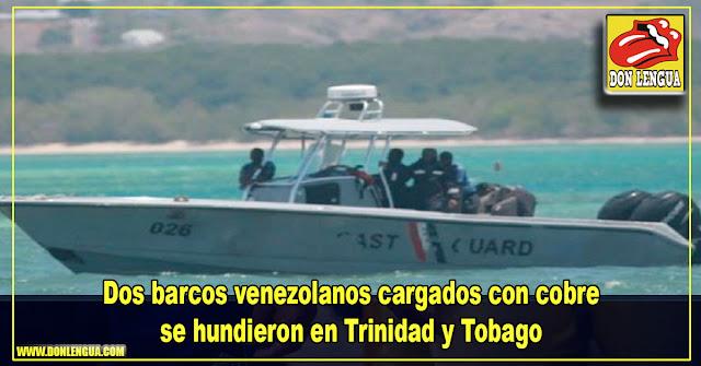 Dos barcos venezolanos cargados con cobre se hundieron en Trinidad y Tobago