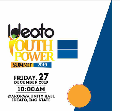"""Sir Chidi Chiege Foundation USA is set to host Ideato Youth Power Summit 2019 fifth edition which is slated to hold on Friday, 27th day of December, 2019 at Akokwa Unity Hall, Ideato North, Imo State and the time is 10:00AM prompt.    This years submit has been tagged:   """"Empowering the Next Generation of Entrepreneurs""""  One of the biggest challenges facing young people in Nigeria is unemployment.  Every year there are millions of young resourceful graduates but no Jobs. With the  rate  unemployment at 29.7% , a lot of young people are endangered to migration , mental decay, social vices and unproductivity"""