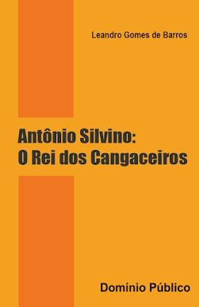 Antônio Silvino: O Rei dos Cangaceiros