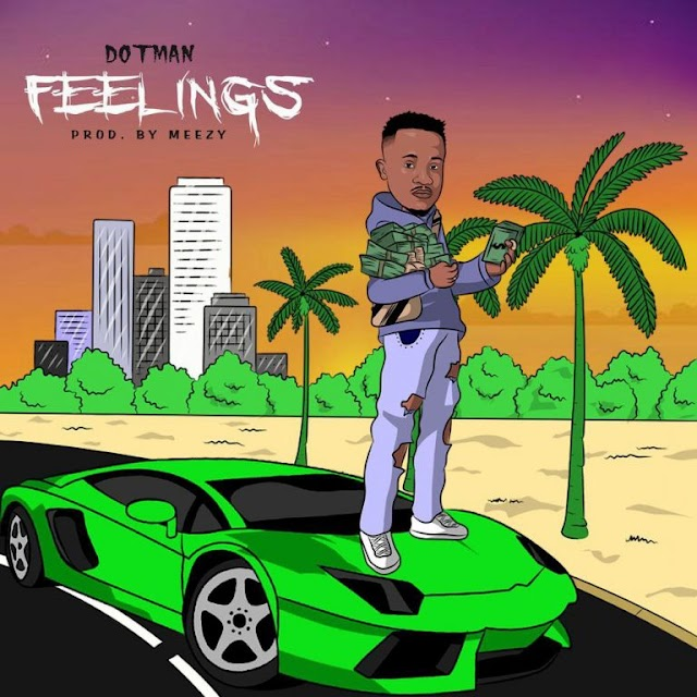[Music] Dotman – Feelings
