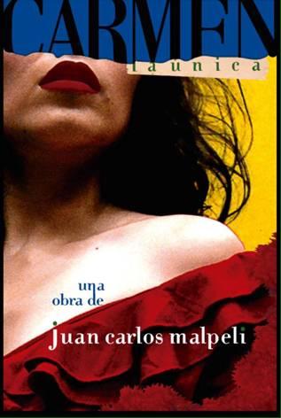 """""""Carmen, la única"""", escrita y dirigida por Juan Carlos Malpeli"""