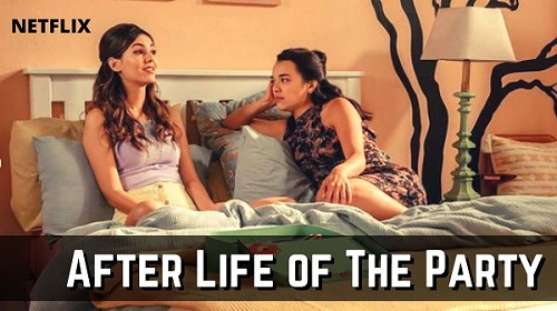 Afterlife Of The Party Netflix