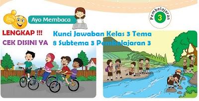 Kunci Jawaban Kelas 3 Tema 8 Subtema 3 Pembelajaran 3 www.simplenews.me