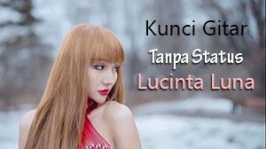 Chord Kunci Gitar Tanpa Status Lucinta Luna feat Dede Satria