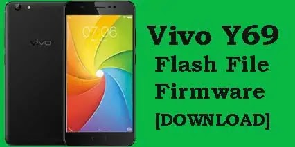 Vivo Y69 Flash File (100% Tested) Stock ROM Firmware