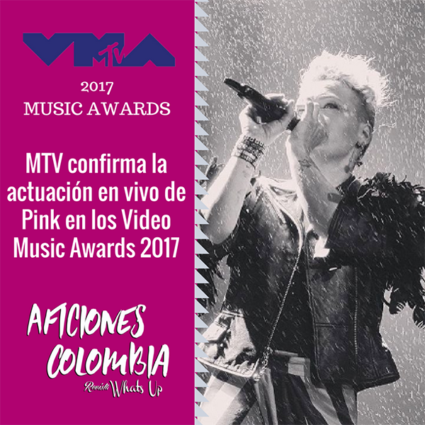 MTV-confirma-actuación-vivo-Pink-Video-Music-Awards-2017