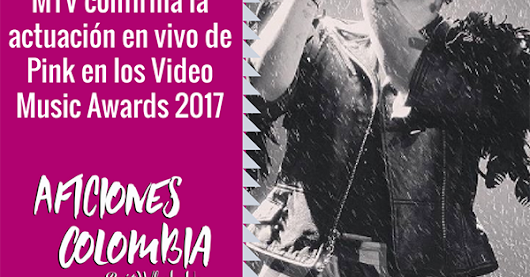MTV confirma la actuación en vivo de Pink en los Video Music Awards 2017