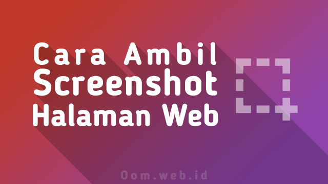 Cara Membuat Screenshot Halaman Web Android