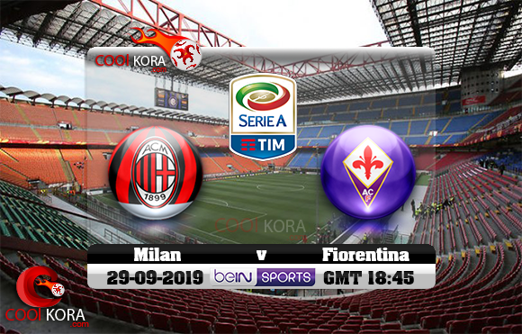 مشاهدة مباراة ميلان وفيورنتينا اليوم 29-9-2019 في الدوري الإيطالي