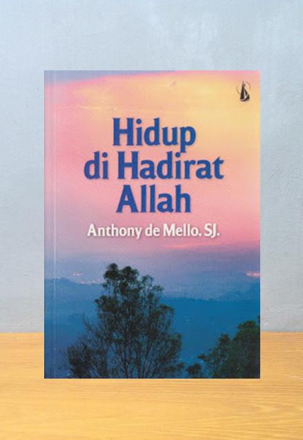 HIDUP DI HADIRAT ALLAH, Anthony de Mello SJ