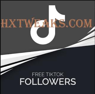 Hxtweaks.com Get Free 5000 tiktok followers from Hxtweaks com
