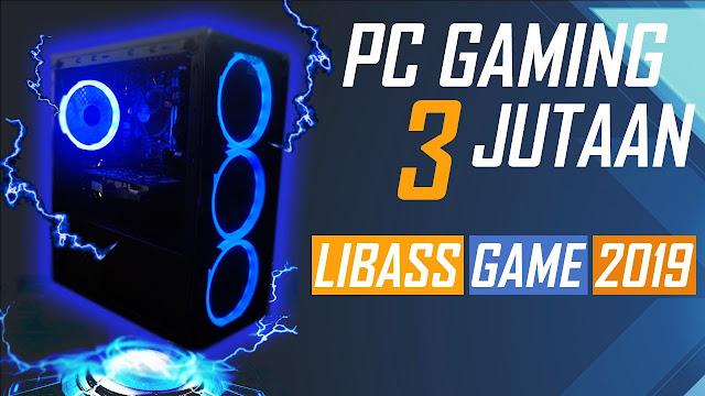 Rekomendasi Rakit PC Gaming Budget 3 Jutaan