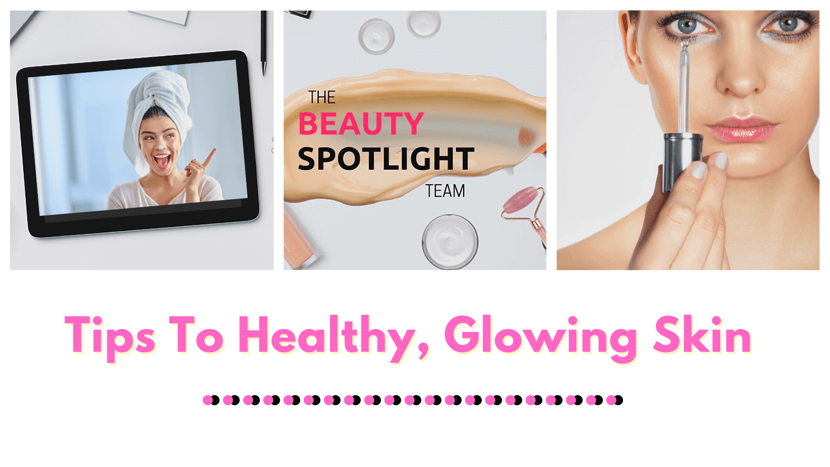 Tips To Healthy, Glowing Skin By Barbie's Beauty Bits