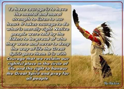 Native American Indian quote, courage, the elders, Great Spirit