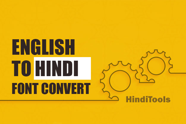 Convert Online English to Hindi Font