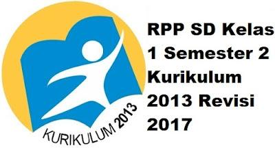 RPP SD Kelas 1 Semester 2 Kurikulum 2013 Revisi 2017