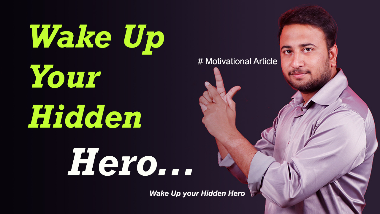 Wake Up Your Hidden Hero - Motivational Article in English