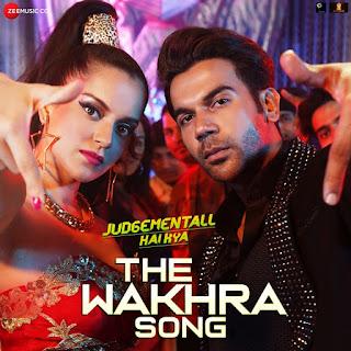 The Wakhra Song,Judgementall Hai Kya