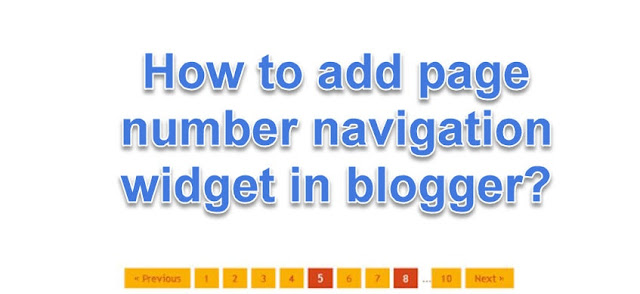 How to add page number navigation widget in blogger