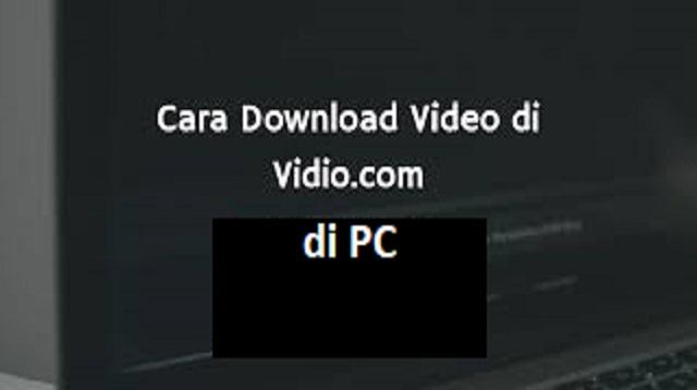Cara Download Video di Vidio.com Lewat Android & PC