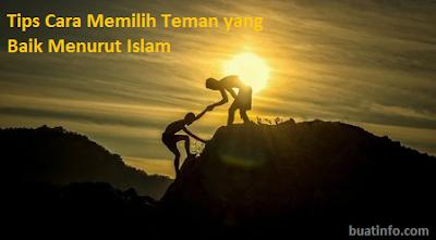 Buat Info - Tips Cara Memilih Teman yang Baik Menurut Islam