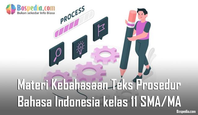 Materi Kebahasaan Teks Prosedur Mapel Bahasa Indonesia kelas 11 SMA/MA