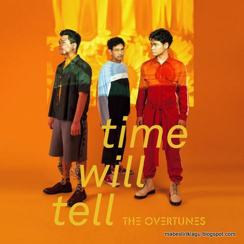 The Overtunes - Time Will Tell Lirik
