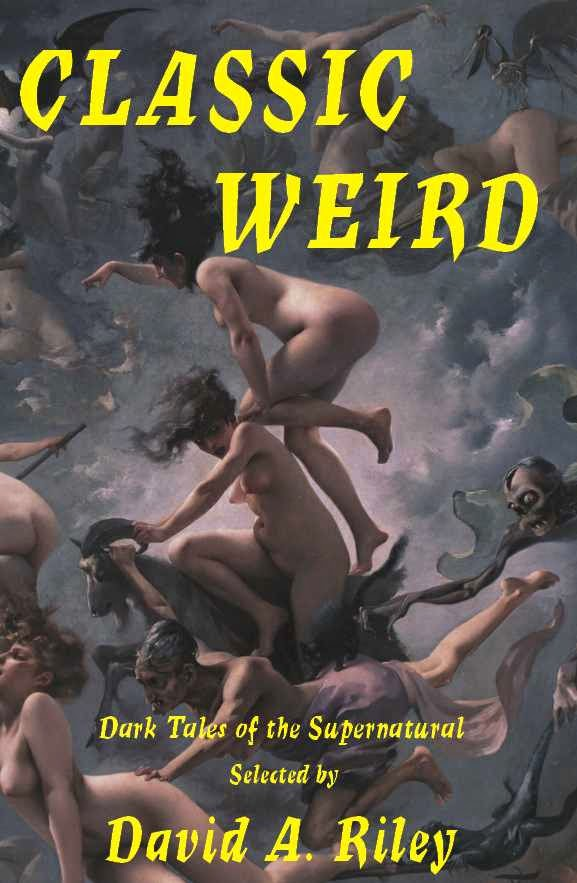 Classic Weird: Dark Tales of the Supernatural