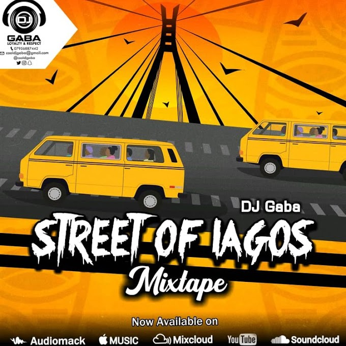 MIXTAPE: DJ Gaba - Street Of Lagos Mix