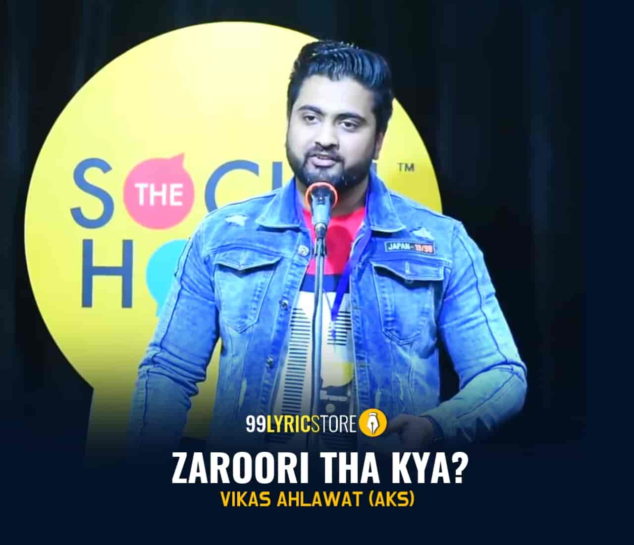 About This Poetry :- This beautiful love poetry  'Zaroori Tha Kya?' for The Social House is presented by Vikas Ahlawat and also written by him which is very beautiful a piece.