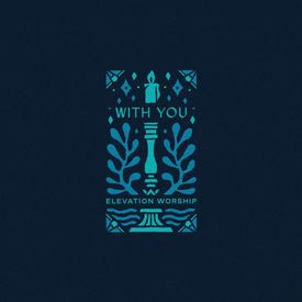 Elevation Worship - With You Lyrics