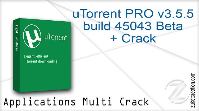 uTorrent PRO v3.5.5 build 45043 Beta + Crack