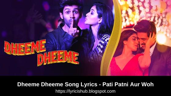 Dheeme Dheeme Song Lyrics - Pati Patni Aur Woh | Lyricishub