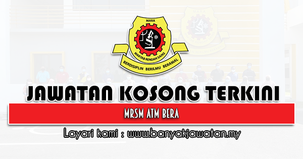 Jawatan Kosong 2021 di MRSM ATM Bera
