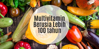 Multivitamin Berusia Lebih 100 tahun