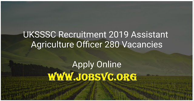UKSSSC Recruitment (2019) - 280 Posts of Assistant Agriculture Officer