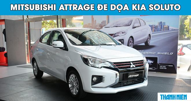 Vừa ra mắt đã đắt hàng, Mitsubishi Attrage đe dọa KIA Soluto