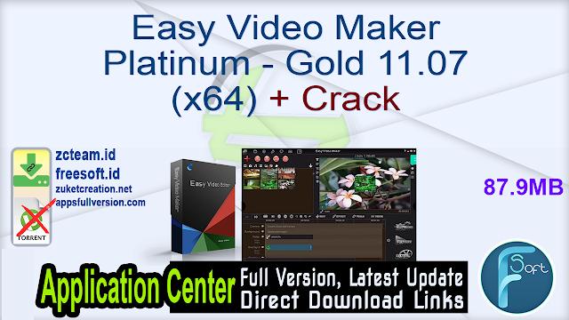 Easy Video Maker Platinum – Gold 11.07 (x64) + Crack_ ZcTeam.id