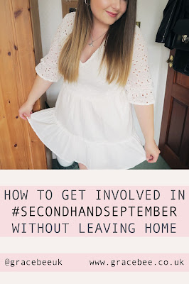 GRACEBEE GET INVOLVED IN #SECONDHANDSEPTEMBER WITHOUT LEAVING HOME