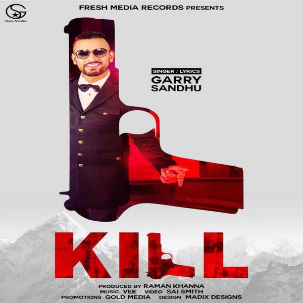 Kill Garry Sandhu new song