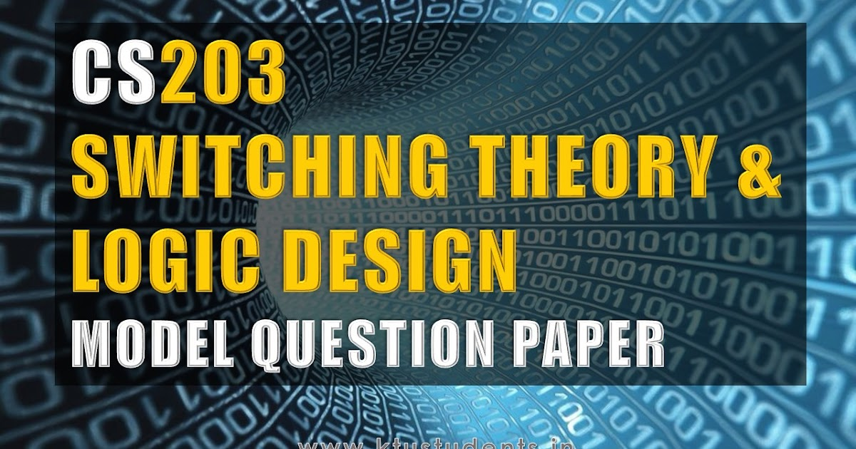 Cs203 Switching Theory And Logic Design Model Question