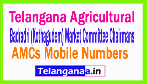 Badradri (Kothagudem) AMCs Mobile Numbers List Telangana Agricultural
