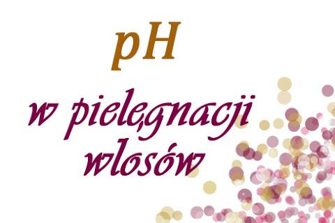 Rola pH w pielęgnacji włosów - czytaj dalej »