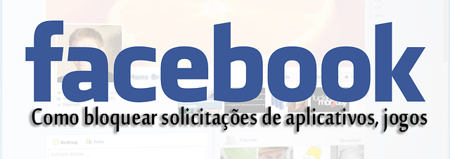 Como bloquear solicitações de aplicativos, jogos no Facebook