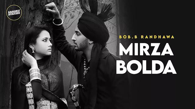 Mirza Bolda Lyrics song - Bob.B Randhawa Lyrics