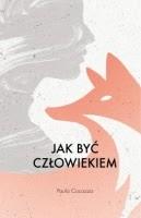https://www.czarnaowca.pl/literatura_piekna/jak_byc_czlowiekiem,p1783752191